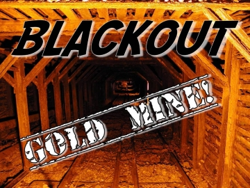 Blackout! Gold Mine!