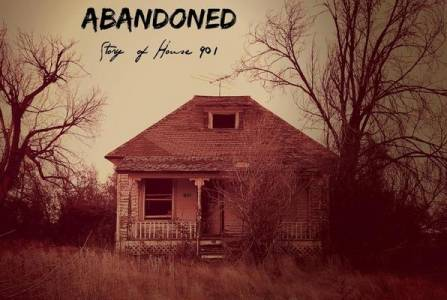 Abandoned: The Story of House 901