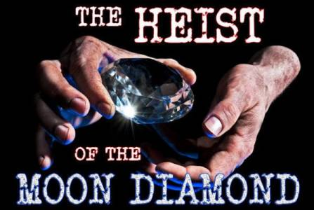 Heist of The Moon Diamond