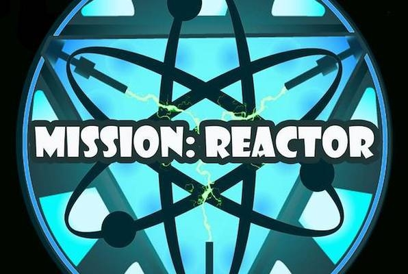 Mission: Reactor
