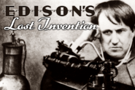 Edison's Lost Invention
