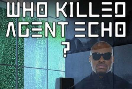Who Killed Agent Echo?